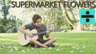 Supermarket Flowers - Ed Sheeran (fingerstyle guitar cover)