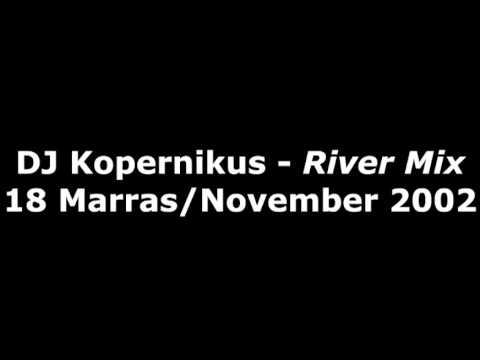 DJ Kopernikus - River Mix - 18 Marras/November 2002