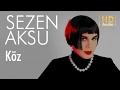 Download Video Download Sezen Aksu - Köz (Official Audio) 3GP MP4 FLV