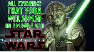 ALL EVIDENCE THAT POINTS TO YODA BEING IN THE LAST JEDI!