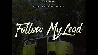 ExBattalion - Follow My Lead ft Chicser and Sachzna Laparan
