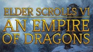 Elder Scrolls 6: The TIGER DRAGON EMPIRE! (Theory)