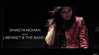 Shweta Mohan Live with Bennet and the Band