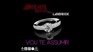 Dream Boyz - Vou Te Assumir (feat Landrick) [Audio]