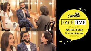 Ranveer Singh & Vaani Kapoor Interview | Anupama Chopra | FaceTime