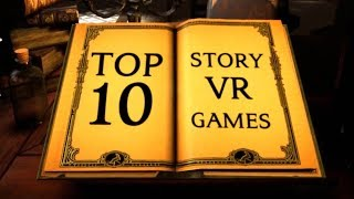 Top 10 Story Driven VR Games