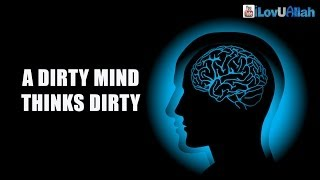 A Dirty Mind Thinks Dirty ᴴᴰ   Mufti Menk