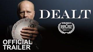 DEALT - Official Trailer [HD]