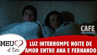 Meu Coração é Teu - Luz interrompe noite de amor entre Ana e Fernando (19/08/2016)