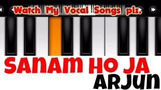 Sanam Ho Ja | Arjun | Perfect Piano Tutorial | Mobile Piano Songs Notes | App instrumental