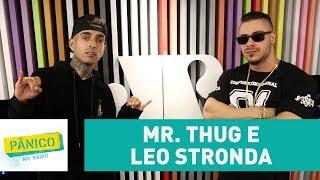 Mr. Thug e Leo Stronda - Pânico - 11/08/17