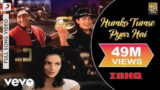 Ishq - Humko Tumse Pyar Hai | Aamir Khan | Ajay Devgan