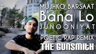 Mujhko Barsaat Bana Lo | Junooniyat - Poetic RAP Remix/Cover by The Gunsmith