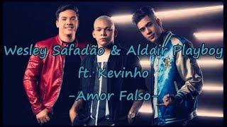 Letra en español - Kevinho ft.  Wesley Safadão & Aldair Playboy - Amor Falso