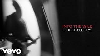 Phillip Phillips - Into The Wild (Audio)