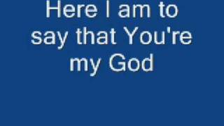 Here I am to Worship - Chris Tomlin with lyrics