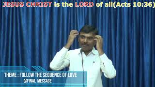 Follow the Sequence of Love-Final Message by Bro.Jeevan Pramod(17-Dec-17)