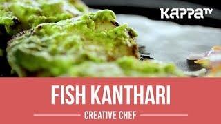 Fish Kanthari - Creative Chef - Kappa TV