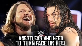 10 WWE Wrestlers That NEED To Turn Face or Heel in 2017!