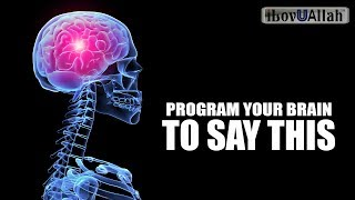 Program Your Brain To Say This - Amazing Lesson