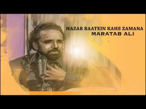 Hazar Baatein Kahe Zamana   Maratab Ali   YouTube