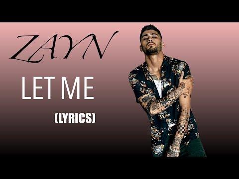 Let Me - ZAYN (Lyrics)