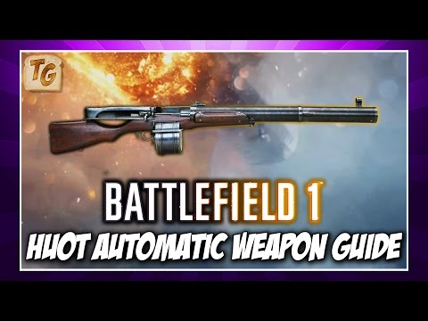 watch BF1 Weapon Guide & Review - Huot Automatic   Battlefield 1 Support Level 10 Weapon