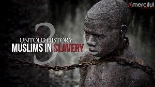 Untold History - Muslims in Slavery #BlackHistory
