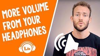 How to make your Headphones Louder - Earphones too!