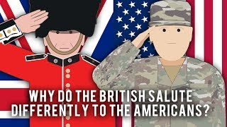 Why do the British salute differently to the Americans?