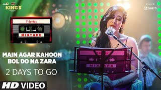 T-Series Mixtape: Main Agar Kahoon/ Bol Do Na Zara Teaser | 2 Days to GO ►Releasing on 10th July