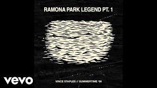 Vince Staples - Ramona Park Legend Pt. 1 (Audio)