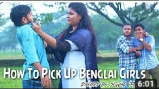 How To pick-Up Bengali Girls | Bangla New Funny Video 20107
