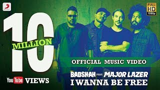 Badshah - I Wanna Be Free Feat Major Lazer | Official Music Video
