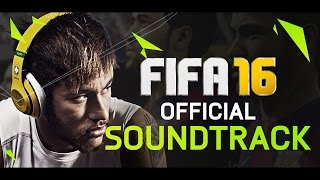 FIFA 16 SOUNDTRACK (OFFICIAL SONGS) - BEST FIFA SOUNDTRACK??