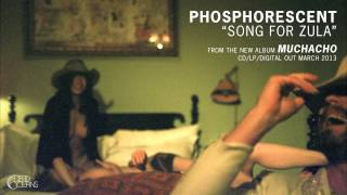 """Phosphorescent - """"Song For Zula"""" (Official Audio)"""