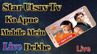 How to watch star utsav tv live in mobile