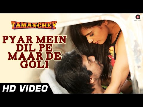 Xxx Mp4 Pyar Mein Dil Pe Maar De Goli Official Video Tamanchey Nikhil Dwivedi Richa Chadda HD 3gp Sex