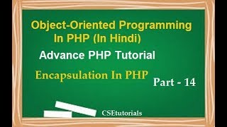 Object Oriented Programming In PHP Tutorial In Hindi | Part-14  Encapsulation In PHP