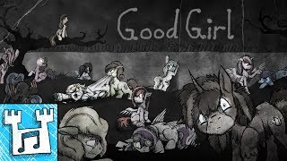 4everfreebrony - Good Girl (cover ft. All The Mares)