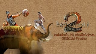 Bahubali 2 - The Conclusion | Mahendra Bahubali VS Bhallaldeva | Official Promo | Movies Hub India