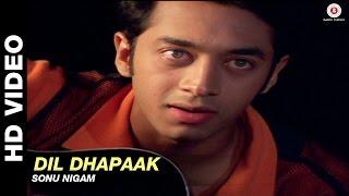 Dil Dhapaak - Tere Liye | Sonu Nigam | Arjun Punj & Shilpa Saklani