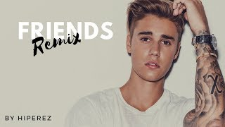 FRIENDS - Justin Bieber & BloodPop® (Remix)