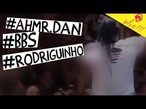 #AHMR.DAN #BBS #RODRIGUINHO