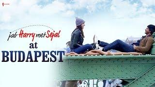 Jab Harry Met Sejal at Budapest   Making   Anushka Sharma, Shah Rukh Khan, Imtiaz Ali
