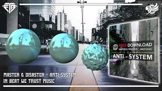 Master & Disaster - Anti-System  !! FREE DOWNLOAD !!