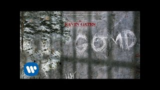 Kevin Gates - GOMD [Official Audio]