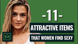 11 Items that INSTANTLY Make You More Attractive - How to Naturally Attract Girls