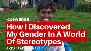 Akkai Padmashali | Embracing My Gender In A World Forcing Stereotypes
