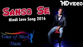 Sanso Se | New Hindi Love Song HD Videos 1080p 2016 | Latest Romantic Love Songs